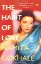 The Habit of Love by Namita Gokhale