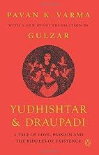 Yudhishtar and Draupadi: A Tale of Love,…