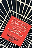 Arundhati Roy: The Hanging of Afzal Guru and the Strange Case of the Attack on the Indian Parliament