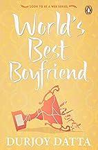 World's Best Boyfriend by Durjoy Datta