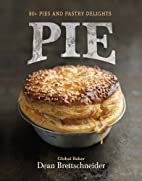 Pie: 80 Pies and Pastry Delights by Dean…