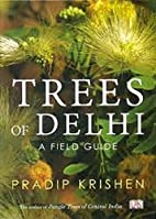 Trees of Delhi: A Field Guide by Pradip…
