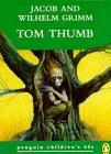 Grimm, Jacob: Tom Thumb (Penguin Children's 60s)