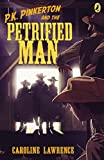 Lawrence, Caroline: P.K. Pinkerton and the Petrified Man