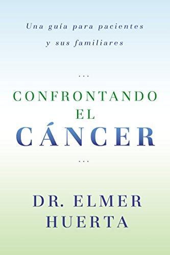 confrontando-el-cancer-una-guia-complete-para-pacientes-y-sus-familiares-spanish-edition