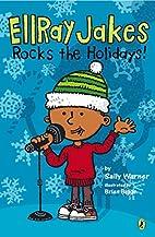 EllRay Jakes Rocks the Holidays! by Sally…