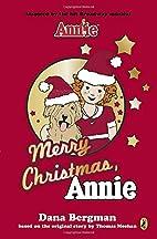 Merry Christmas, Annie (An Annie Book) by…
