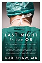 Last Night in the OR: A Transplant…