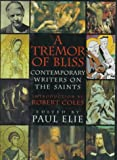Elie, Paul: A Tremor of Bliss: Contemporary Writers on the Saints