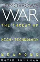 Tomorrows War: The Threat of High-Technology…
