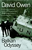 Owen, David: Balkan Odyssey a personal account of the international peace efforts following the breakup of the former Yugoslavia