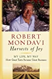 Mondavi, Robert: Harvests of Joy : How the Good Life Became Great Business