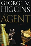 Higgins, George V.: The Agent