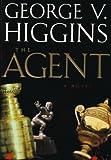 Higgins, George V.: The Agent
