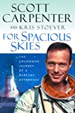 Carpenter, Scott: For Spacious Skies : The Uncommon Journey of a Mercury Astronaut