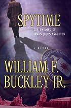 Spytime: The Undoing of James Jesus Angleton…