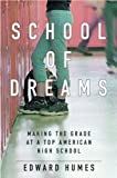 Humes, Edward: School of Dreams: Making the Grade at a Top American High School