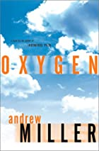 OXYGEN by Andrew Miller
