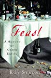 Strong, Roy C.: Feast: A History of Grand Eating