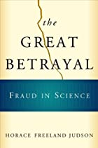The Great Betrayal: Fraud in Science by…