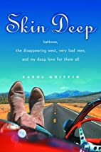 Skin Deep: Tattoos, the Disappearing West,…