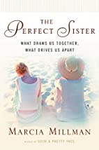 The Perfect Sister: What Draws Us Together,…