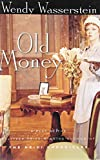 Wasserstein, Wendy: Old Money