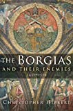 Hibbert, Christopher: The Borgias and Their Enemies: 1431-1519