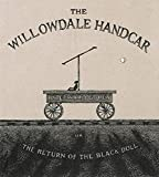 Gorey, Edward: The Willowdale Handcar: or the Return of the Black Doll