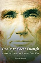 One Man Great Enough: Abraham Lincoln's Road…