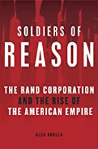 Soldiers of Reason: The RAND Corporation and…