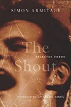 The Shout: Selected Poems by Simon Armitage