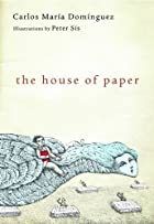 The House of Paper by Carlos Maria Dominguez