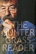 The Gunter Grass Reader by Günter Grass