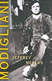 Meyers, Jeffrey: Modigliani: A Life