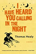 I Have Heard You Calling in the Night by…