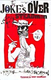 Steadman, Ralph: The Joke's Over: Bruised Memories  Gonzo, Hunter S. Thompson, and Me