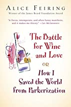 The Battle for Wine and Love: or How I Saved…
