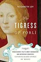 The Tigress of Forli: Renaissance Italy's…