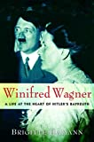 Brigitte Hamann: Winifred Wagner: A Life at the Heart of Hitler's Bayreuth