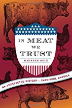 In Meat We Trust: An Unexpected History of…
