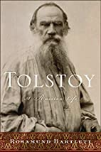 Tolstoy: a Russian life by Rosamund Bartlett