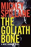 Spillane, Mickey: The Goliath Bone (Mike Hammer Novels)