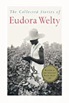 The Collected Stories of Eudora Welty by…