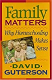 Guterson, David: Family Matters: Why Home Schooling Makes Sense