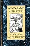 Saint-Exupery, Antoine De: Wind, Sand and Stars