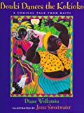 Diane Wolkstein: Bouki Dances the Kokioko: A Comical Tale from Haiti