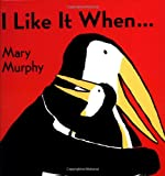 Murphy, Mary: I Like It When ...