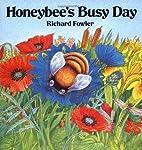 Honeybee's Busy Day by Richard Fowler