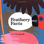 Feathery Facts by Ivan Chermayeff